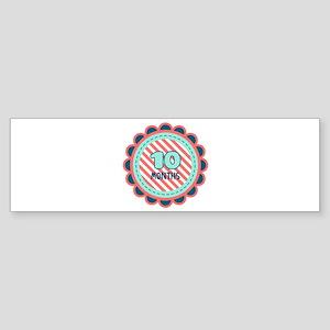 10 Months Bumper Sticker