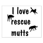 I Love Rescue Mutts Small Poster