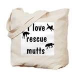 I Love Rescue Mutts Tote Bag
