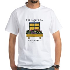 I Can Garden Anywhere White T-Shirt