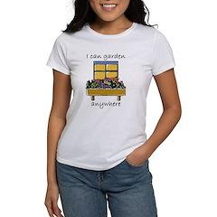 I Can Garden Anywhere Women's T-Shirt