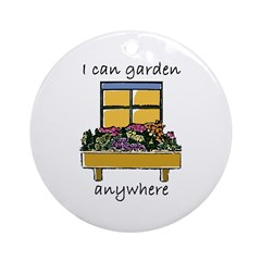 I Can Garden Anywhere Ornament (Round)
