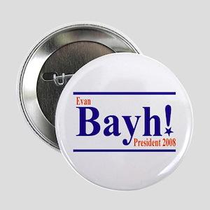EVAN BAYH PRESIDENT 2008 Button
