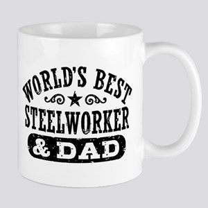 World's Best Steelworker and Dad Mug
