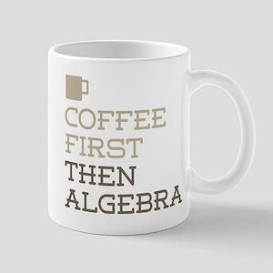 Coffee Then Algebra Mugs