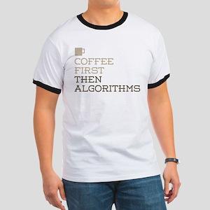 Coffee Then Algorithms T-Shirt
