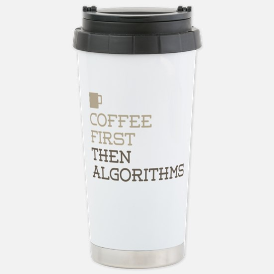 Coffee Then Algorithms Stainless Steel Travel Mug