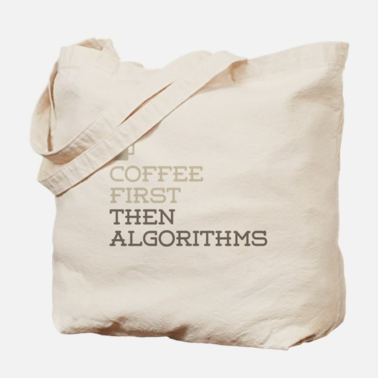 Coffee Then Algorithms Tote Bag