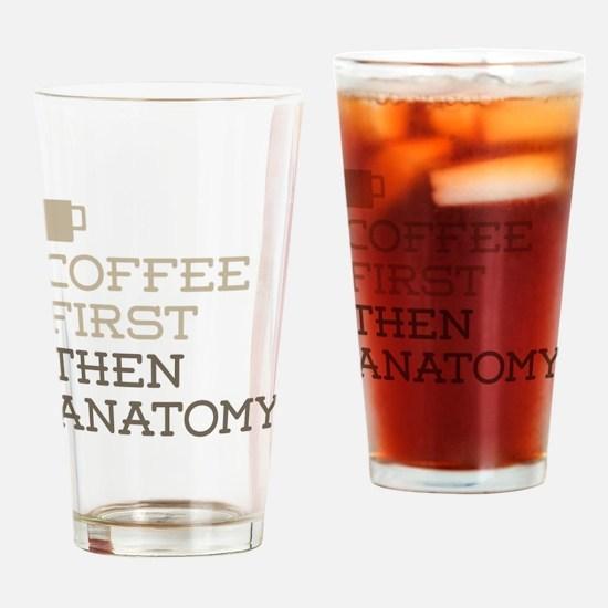 Coffee Then Anatomy Drinking Glass