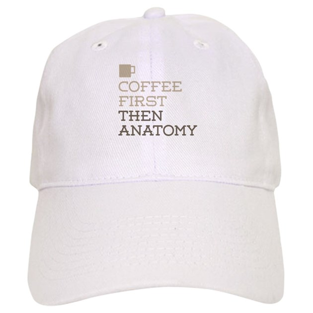 Coffee Then Anatomy Baseball Cap By Admincp4060569