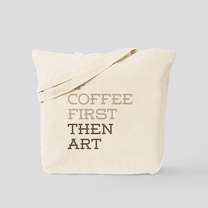 Coffee Then Art Tote Bag