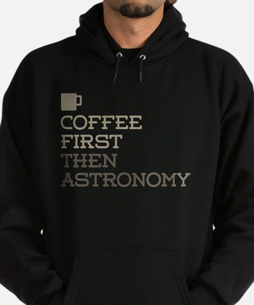 Coffee Then Astronomy Hoodie (dark)