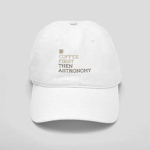 Coffee Then Astronomy Cap
