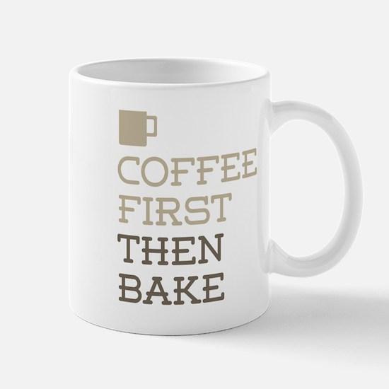 Coffee Then Bake Mugs