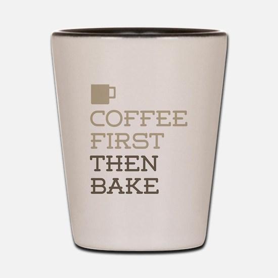 Coffee Then Bake Shot Glass