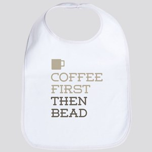 Coffee Then Bead Bib