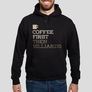Coffee Then Billiards Hoodie (dark)