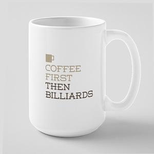 Coffee Then Billiards Mugs