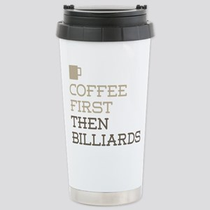 Coffee Then Billiards Stainless Steel Travel Mug