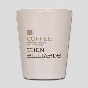 Coffee Then Billiards Shot Glass