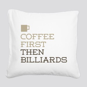 Coffee Then Billiards Square Canvas Pillow