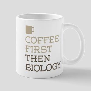 Coffee Then Biology Mugs