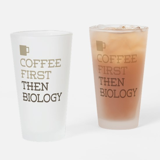 Coffee Then Biology Drinking Glass