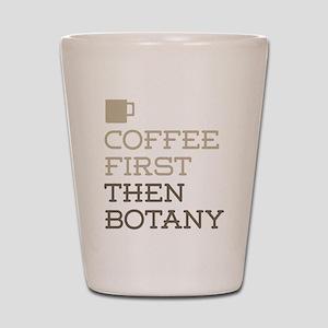 Coffee Then Botany Shot Glass