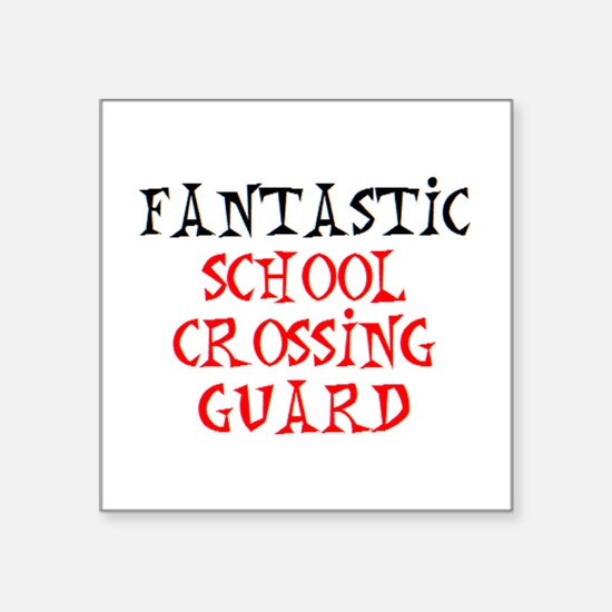 "fantastic school crossing g Square Sticker 3"" x 3"""
