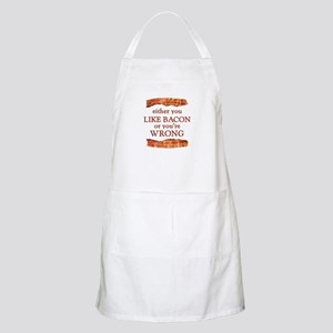 Either You Like Bacon Or You're Wrong Apron