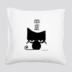 Keep Calm & Just Say Meh - Cat Square Canvas Pillo