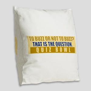 To Buzz or Not To Buzz Burlap Throw Pillow