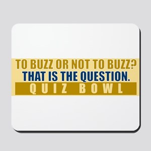 To Buzz or Not To Buzz Mousepad