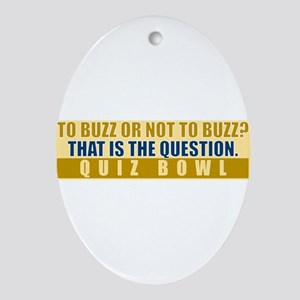 To Buzz or Not To Buzz Ornament (Oval)