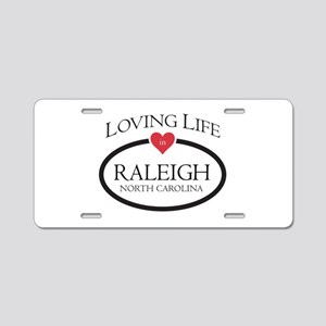 Loving Life in Raleigh, NC Aluminum License Plate