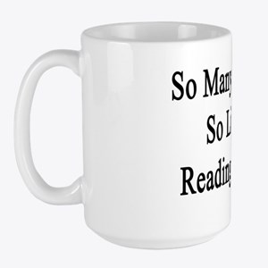 So Many Books So Little Reading Time  Large Mug