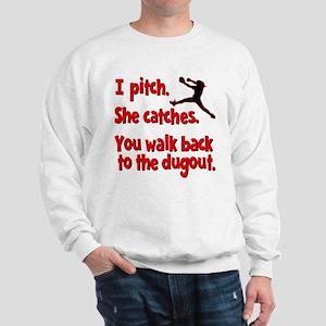 I PITCH, SHE CATCHERS Sweatshirt