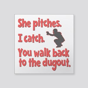 "SHE PITCHES, I CATCH Square Sticker 3"" x 3"""