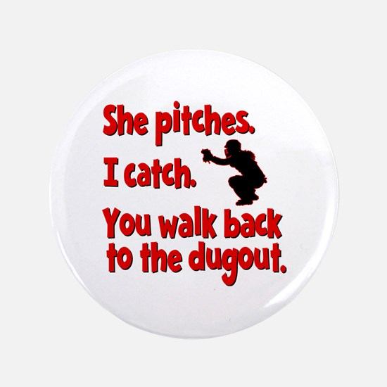 SHE PITCHES, I CATCH Button
