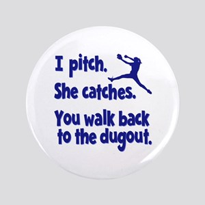 I PITCH, SHE CATCHERS Button