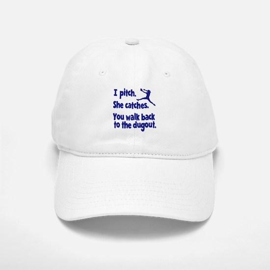 I PITCH, SHE CATCHERS Baseball Baseball Cap