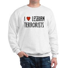 I Heart Lesbian Terrorists Sweatshirt