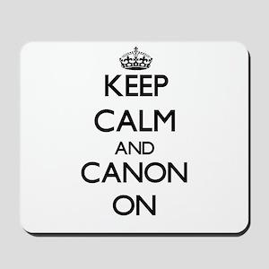 Keep Calm and Canon ON Mousepad