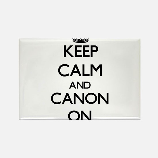Keep Calm and Canon ON Magnets