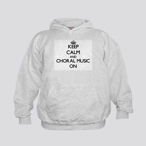 Keep Calm and Choral Music ON Kids Hoodie