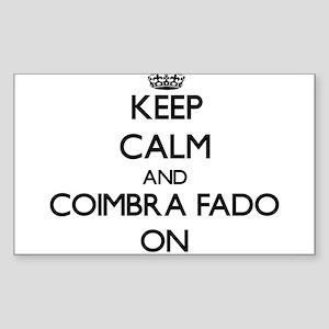Keep Calm and Coimbra Fado ON Sticker