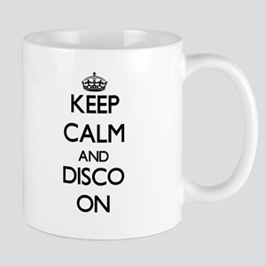 Keep Calm and Disco ON Mugs