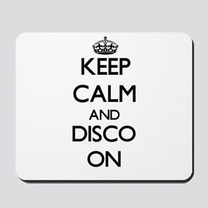 Keep Calm and Disco ON Mousepad