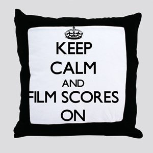 Keep Calm and Film Scores ON Throw Pillow