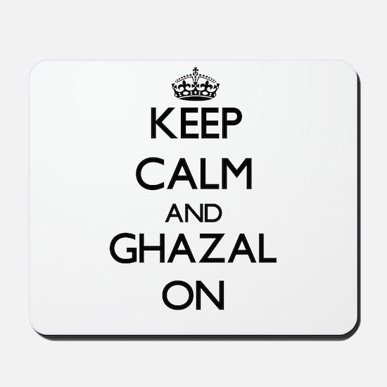 Keep Calm and Ghazal ON Mousepad